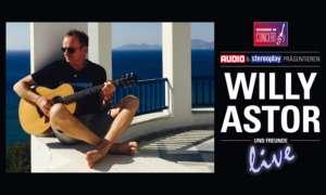 Audio & Stereoplay präsentieren: WILLY ASTOR & Freunde live!