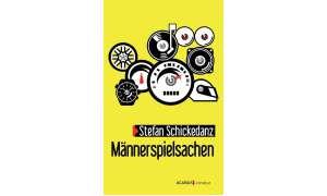 """""""Männerspielsachen"""" von Stefan Schickedanz"""