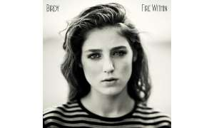 "Birdy ""Fire Within"""