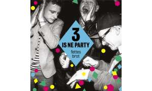 "Fettes Brot ""3 Is Ne Party"""